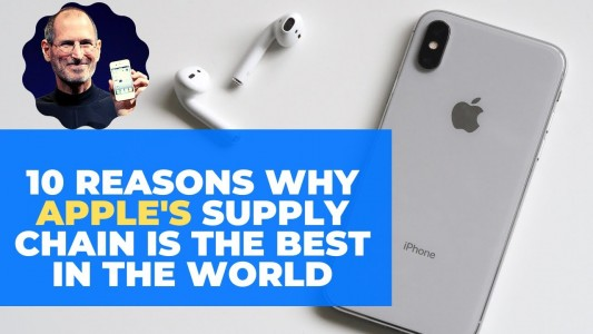 10 Reasons Why Apple's Supply Chain Is The Best In The World